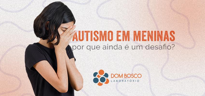 Autismo em meninas: por que ainda é um desafio?